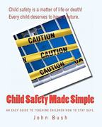 Child Safety Made Simple 0 9781440468759 1440468753