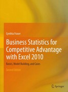Business Statistics for Competitive Advantage with Excel 2010 2nd Edition 9781441998569 144199856X
