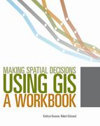 Making Spatial Decisions Using GIS 2nd Edition 9781589482807 1589482808