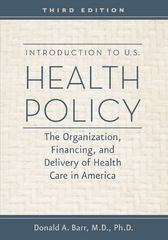 Introduction to U. S. Health Policy 3rd Edition 9781421402185 1421402181