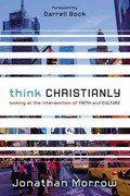 Think Christianly 1st Edition 9780310328650 0310328659