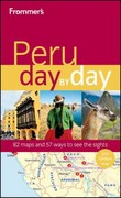 Frommer's Peru Day by Day 1st edition 9780470890714 0470890711
