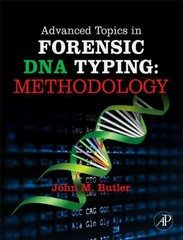 Advanced Topics in Forensic DNA Typing: Methodology 1st Edition 9780123745132 0123745136