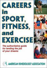 Careers in Sport, Fitness, and Exercise 1st Edition 9780736095662 0736095667