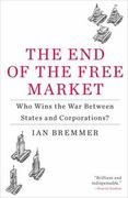 The End of the Free Market 1st Edition 9781591844402 1591844401