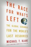 The Race for What's Left 1st Edition 9781429973304 1429973307