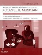 Writing and Analysis Workbook to Accompany The Complete Musician: An Integrated Approach to Tonal Theory, Analysis, and Listening Workbook 1 3rd Edition 9780199742790 0199742790