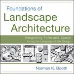 Foundations of Landscape Architecture 1st Edition 9781118129456 1118129458