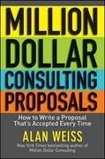 Million Dollar Consulting Proposals 1st Edition 9781118097533 111809753X