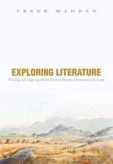 Exploring Literature Writing and Arguing about Fiction, Poetry, Drama, and the Essay 5th Edition 9780205184798 0205184790
