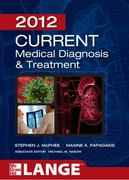 CURRENT Medical Diagnosis and Treatment 2012, Fifty-First Edition 51st edition 9780071763721 0071763724