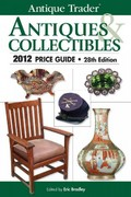 Antique Trader Antiques and Collectibles 2012 Price Guide 28th edition 9781440216954 1440216959