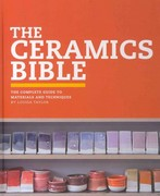 The Ceramics Bible 1st Edition 9781452101620 1452101620