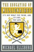 The Education of Millionaires 0 9781591844204 1591844207