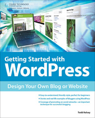 Getting Started with WordPress 1st Edition 9781435460065 1435460065