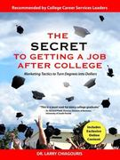The Secret to Getting a Job after College 1st Edition 9780982765425 0982765428