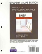 Principles of Managerial Finance, Brief, Student Value Edition 6th edition 9780132165730 0132165732