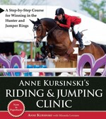 Anne Kursinski's Riding and Jumping Clinic 1st Edition 9781570764967 1570764964