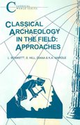 Classical Archaeology in the Field 1st Edition 9781853996177 1853996173