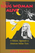 Keeping Slug Woman Alive 1st Edition 9780520080072 0520080076