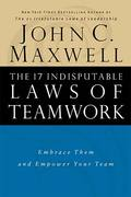 The 17 Indisputable Laws of Teamwork 1st Edition 9780785274346 0785274340