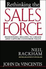 Rethinking the Sales Force: Redefining Selling to Create and Capture Customer Value 1st Edition 9780071342537 0071342532