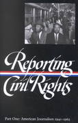 Reporting Civil Rights, Part One: American Journalism 1941-1963 0 9781931082280 1931082286