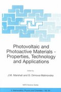 Photovoltaic and Photoactive Materials - Properties, Technology and Applications 0 9781402008245 1402008244