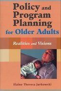 Policy and Program Planning for Older Adults 1st Edition 9780826129444 0826129447