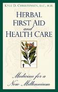 Herbal First Aid and Health Care 1st Edition 9780914955900 091495590X