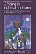 Africans in Colonial Louisiana 0 9780807119990 0807119997