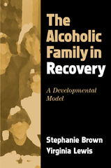 The Alcoholic Family in Recovery 1st Edition 9781572308343 1572308346