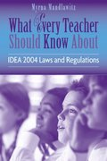 What Every Teacher Should Know About IDEA 2004 Laws & Regulations 1st edition 9780205505685 0205505686