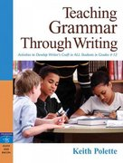 Teaching Grammar Through Writing 1st edition 9780205491667 0205491669