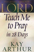 Lord, Teach Me to Pray in 28 Days 2nd edition 9780736908214 0736908218
