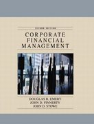 Corporate Financial Management 2nd edition 9780130832269 013083226X