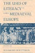 The Uses of Literacy in Early Medieval Europe 0 9780521428965 0521428963