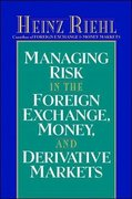 Managing Risk in the Foreign Exchange, Money and Derivative Markets 1st edition 9780070526730 0070526737
