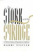 The Stork and the Syringe 1st edition 9780745611877 0745611877