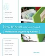 How to Start a Home-Based Professional Organizing Business 1st edition 9780762742455 0762742453