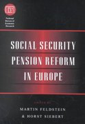 Social Security Pension Reform in Europe 0 9780226241081 0226241084