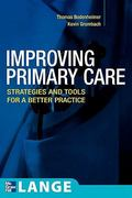 Improving Primary Care: Strategies and Tools for a Better Practice 1st edition 9780071447386 0071447385