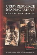 Crew Resource Management for the Fire Service 1st Edition 9781593700065 1593700067