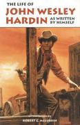 The Life of John Wesley Hardin 0 9780806110516 0806110511