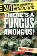 There's a Fungus among Us! 0 9780531120712 0531120716
