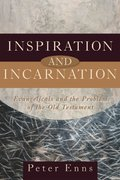 Inspiration and Incarnation 1st Edition 9780801027307 0801027306
