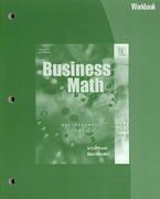 Workbook for Schultheis/Kaczmarski's Business Math, 16th 16th edition 9780538440547 0538440546