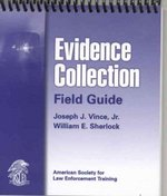 Evidence Collection Field Guide 0 9780763747886 0763747882