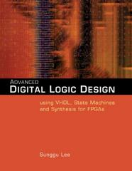 Advanced Digital Logic Design Using VHDL, State Machines, and Synthesis for FPGA's 1st edition 9780534466022 0534466028