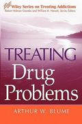 Treating Drug Problems 1st Edition 9780471484837 0471484830